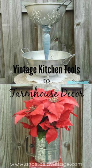 Vintage Kitchen Tools to Farmhouse Decor | Anastasia Vintage