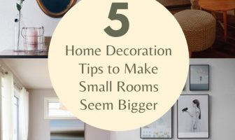 5 Home Decoration Tips to Make Small Rooms Seem Bigger